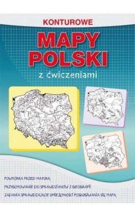 Konturowe mapy Polski z ćwiczeniami - Karol Tomczyk - Ebook - 978-83-8114-815-3