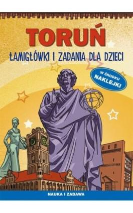 Toruń Łamigłówki i zadania dla dzieci - Maria Pietruszewska - Ebook - 978-83-8114-817-7