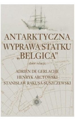 Antarktyczna wyprawa statku Belgica - Adrien De Gerlache - Ebook - 978-83-7545-671-4