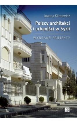 Polscy architekci i urbaniści w Syrii. Wybrane projekty - Joanna Klimowicz - Ebook - 978-83-8156-090-0