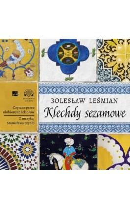 Klechdy sezamowe - Bolesław Leśmian - Audiobook - 978-83-66155-70-1