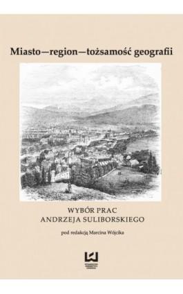 Miasto - region - tożsamość geografii - Ebook - 978-83-8088-160-0