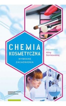 Chemia kosmetyczna. Wybrane zagadnienia - Ebook - 978-83-231-4071-9