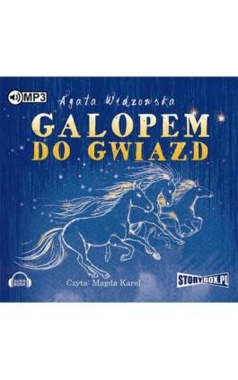 Galopem do gwiazd - Agata Widzowska - Audiobook - 978-83-65864-25-3