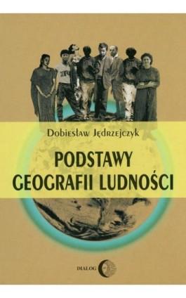 Podstawy geografii ludności - Dobiesław Jędrzejczyk - Ebook - 978-83-8002-528-8