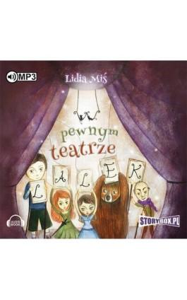 W pewnym teatrze lalek - Lidia Miś - Audiobook - 978-83-7927-847-3