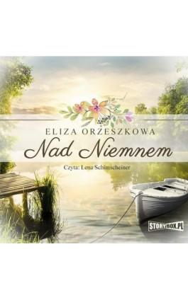 Nad Niemnem - Eliza Orzeszkowa - Audiobook - 978-83-8194-473-1