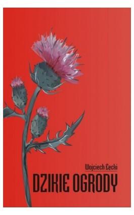 Dzikie ogrody - Wojciech Łęcki - Ebook - 978-83-8119-645-1