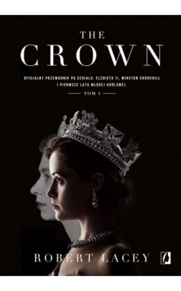 The Crown - Robert Lacey - Ebook - 978-83-66611-61-0