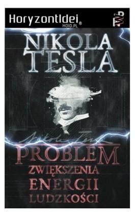 Problem zwiększenia energii ludzkości - Nikola Tesla - Ebook - 978-83-65185-11-2