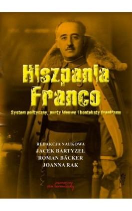 Hiszpania Franco. System polityczny, nurty ideowe i konteksty frankizmu - Jacek Bartyzel - Ebook - 978-83-66480-08-7