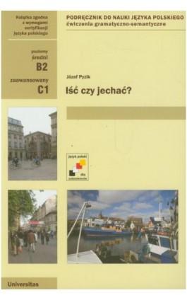 Iść czy jechać? Poziom średni i zaawansowany - Józef Pyzik - Ebook - 978-83-242-1929-2