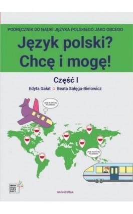Język polski? Chcę i mogę! Część I: A1 - Edyta Gałat - Ebook - 978-83-242-6451-3