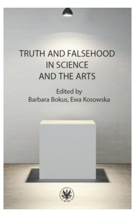 Truth and Falsehood in Science and the Arts - Ebook - 978-83-235-4220-9