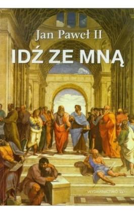 Idź ze mną - Jan Paweł II - Ebook - 978-83-8043-678-7