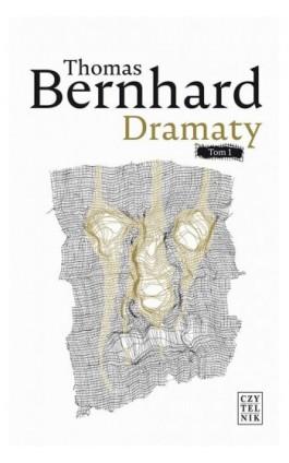 Dramaty - Thomas Bernhard - Ebook - 978-83-07-03482-9