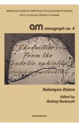 Chromitites from the Sudetic ophiolite : origin and alteration - Katarzyna Delura - Ebook - 978-83-235-2195-2