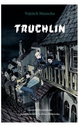 Truchlin - Vojtech Matocha - Ebook - 978-83-65707-32-1