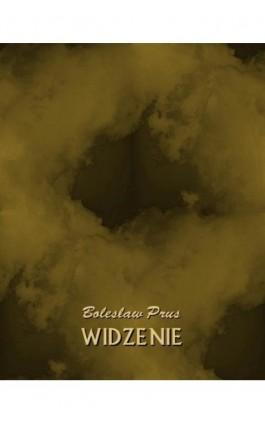 Widzenie - Bolesław Prus - Ebook - 978-83-7950-904-1