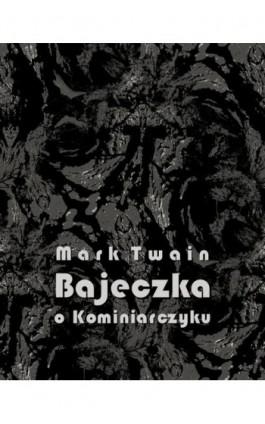 Bajeczka o Kominiarczyku - Mark Twain - Ebook - 978-83-7950-912-6