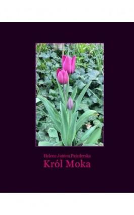 Król Moka - Helena Janina Pajzderska - Ebook - 978-83-7950-965-2