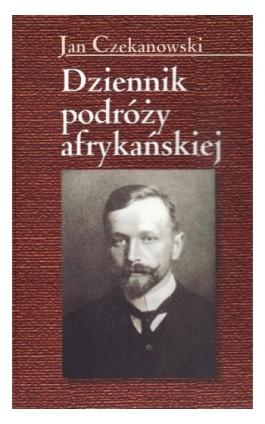 Dziennik podróży afrykańskiej - Jan Czekanowski - Ebook - 978-83-7545-503-8