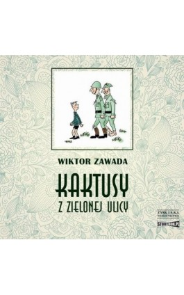 Kaktusy z Zielonej ulicy - Wiktor Zawada - Audiobook - 978-83-8194-568-4
