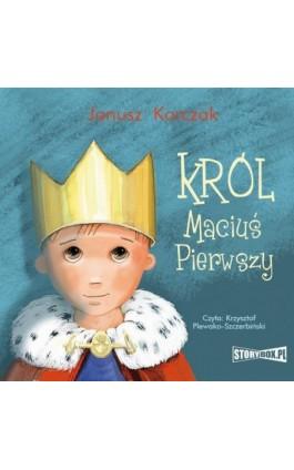 Król Maciuś Pierwszy - Janusz Korczak - Audiobook - 978-83-8194-518-9