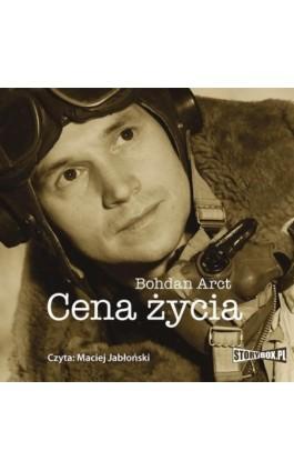 Cena zycia - Bohdan Arct - Audiobook - 978-83-8194-543-1