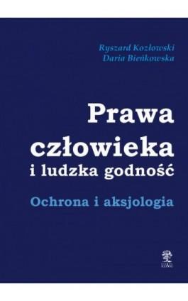 Prawa człowieka i ludzka godność. Ochrona i aksjologia - Ryszard Kozłowski - Ebook - 978-83-66353-32-9