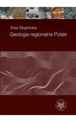 Geologia regionalna Polski - Ewa Stupnicka - Ebook - 978-83-235-1787-0
