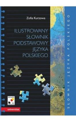 Ilustrowany słownik podstawowy języka polskiego - Zofia Kurzowa - Ebook - 978-83-242-2877-5