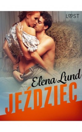 Jeździec - opowiadanie erotyczne - Elena Lund - Ebook - 9788726206050