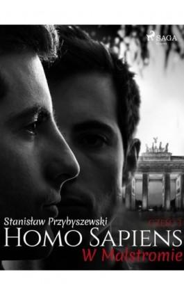 Homo sapiens 3: W Malstromie - Stanisław Przybyszewski - Ebook - 9788726426243