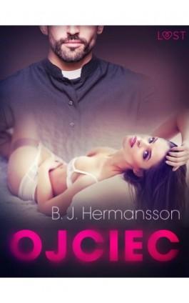 Ojciec – opowiadanie erotyczne - B. J. Hermansson - Ebook - 9788726260731