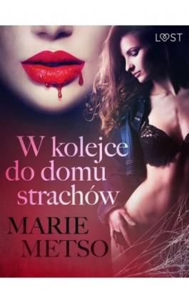 W kolejce do domu strachów – opowiadanie erotyczne - Marie Metso - Ebook - 9788726260830