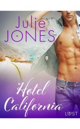Hotel California - opowiadanie erotyczne - Julie Jones - Ebook - 9788726314397