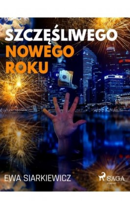 Szczęśliwego Nowego Roku - Ewa Siarkiewicz - Ebook - 9788726524406