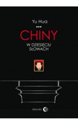 Chiny w dziesięciu słowach - Yu Hua - Audiobook - 978-83-8002-908-8