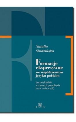 Formacje ekspresywne we współczesnym języku polskim - Natalia Siudzińska - Ebook - 978-83-7798-339-3
