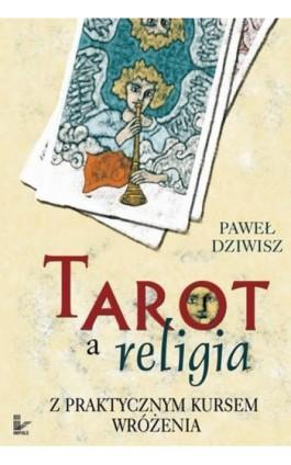 Tarot a religia - Paweł Dziwisz - Ebook - 978-83-7587-825-7