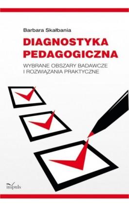 Diagnostyka pedagogiczna - Barbara Skałbania - Ebook - 978-83-7587-674-1