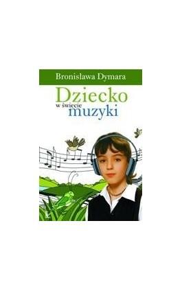Dziecko w świecie muzyki - Ebook - 978-83-7587-241-5