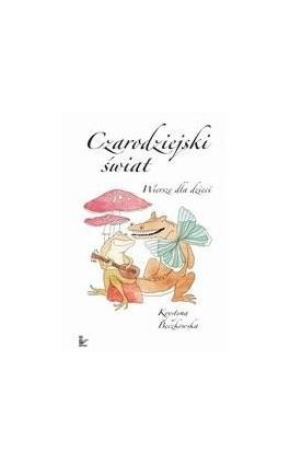 Czarodziejski świat - Krystyna Bęczkowska - Ebook - 978-83-7587-124-1