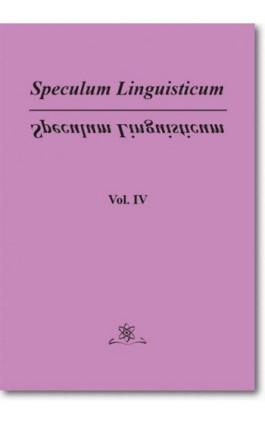 Speculum Linguisticum Vol. 4 - Jan Wawrzyńczyk - Ebook - 978-83-7798-340-9