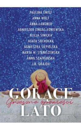 Gorące lato Grzeszne opowieści - Antologia - Ebook - 978-83-287-1422-9