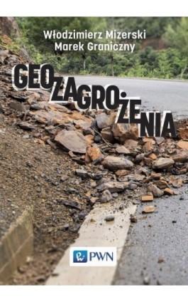 Geozagrożenia - Marek Graniczny - Ebook - 978-83-01-19251-8