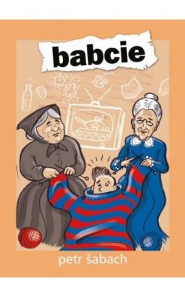 Babcie - Petr Sabach - Ebook - 978-83-65707-30-7