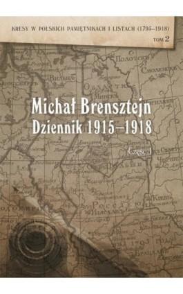 Dziennik 1915-1918, cz. 1: rok 1915 i 1916 - Michał Brensztejn - Ebook - 978-83-7133-651-5