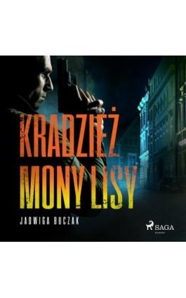 Kradzież Mony Lisy - Jadwiga Buczak - Audiobook - 9788726548006